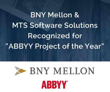 "Banner rectangle for Press Release: BNY Mellon & MTS Software Solutions Recognized for ""ABBYY Project of the Year"""